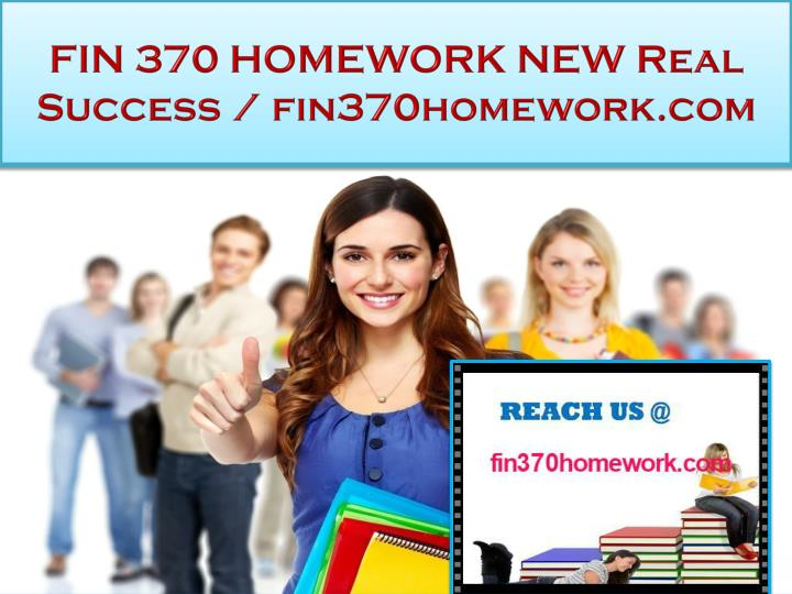 Fin 370 homework new real success fin370homework com