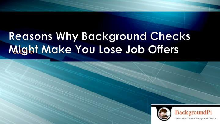 Reasons why background checks might make you lose job offers