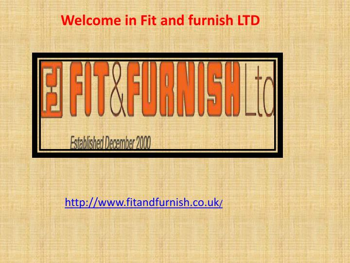 welcome in fit and furnish ltd n.