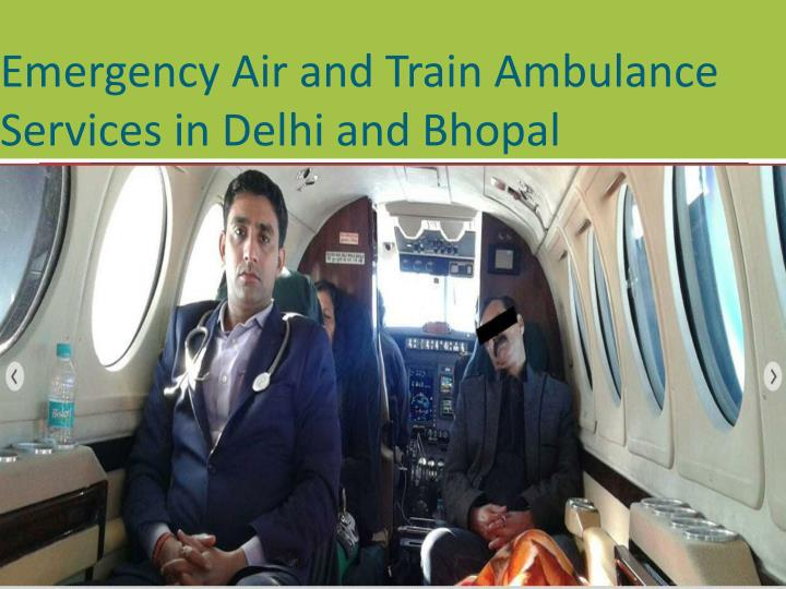 emergency air and train ambulance services in delhi and bhopal n.
