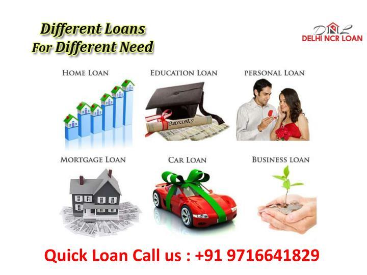 Quick Loan Call us : +91 9716641829