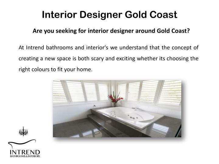 Ppt best interior designer in gold coast intrend for Interior design gold coast