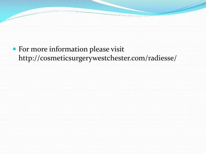 For more information please visit http://cosmeticsurgerywestchester.com/radiesse/
