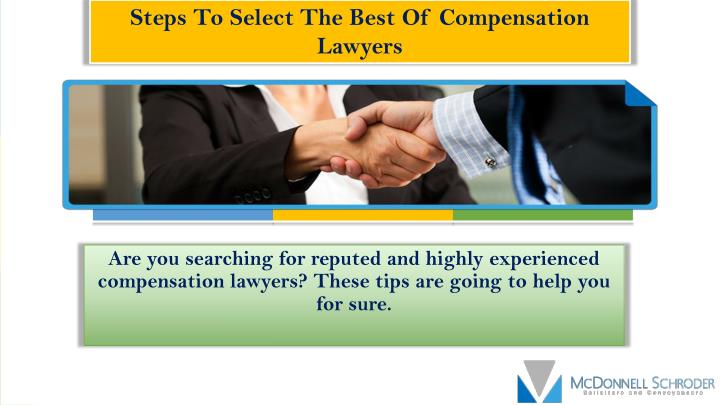 steps to select the best of compensation lawyers n.