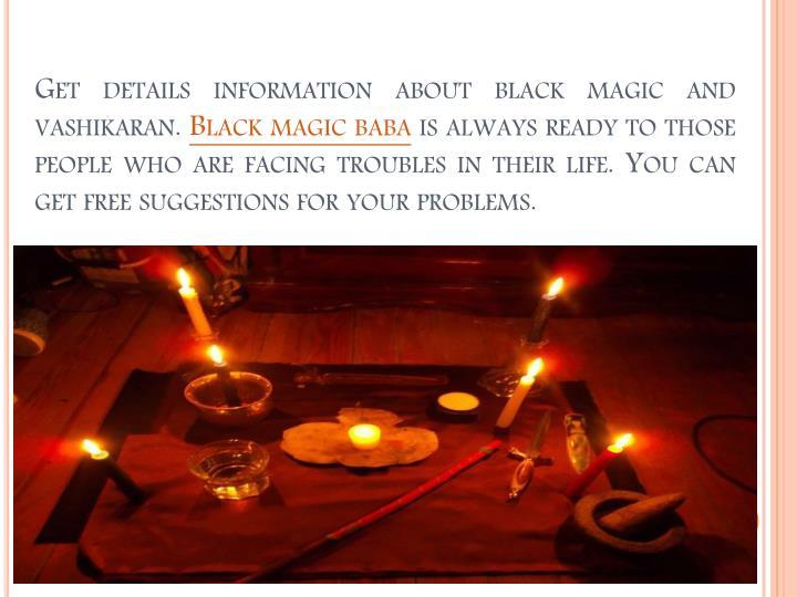 Get details information about black magic and vashikaran.