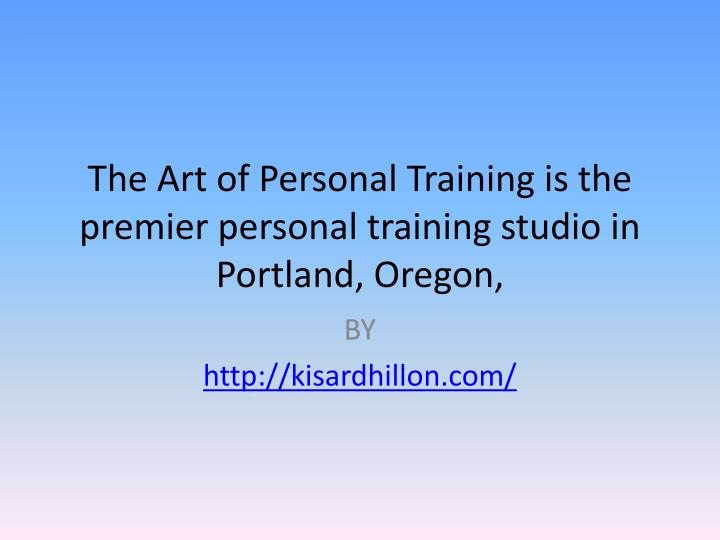 the art of personal training is the premier personal training studio in portland oregon n.
