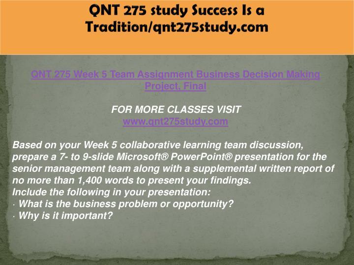 QNT 275 study Success Is a Tradition/qnt275study.com