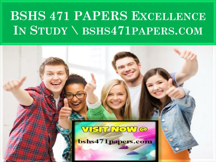 bshs 471 papers excellence in study bshs471papers com n.