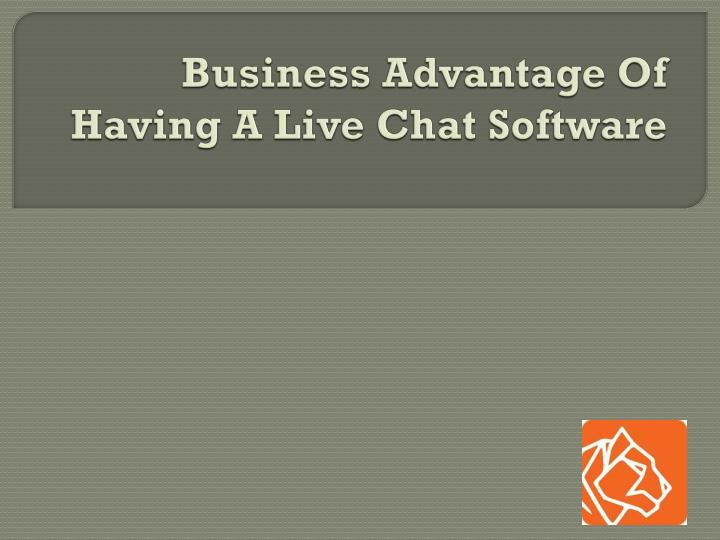 Business advantage of having a live chat software