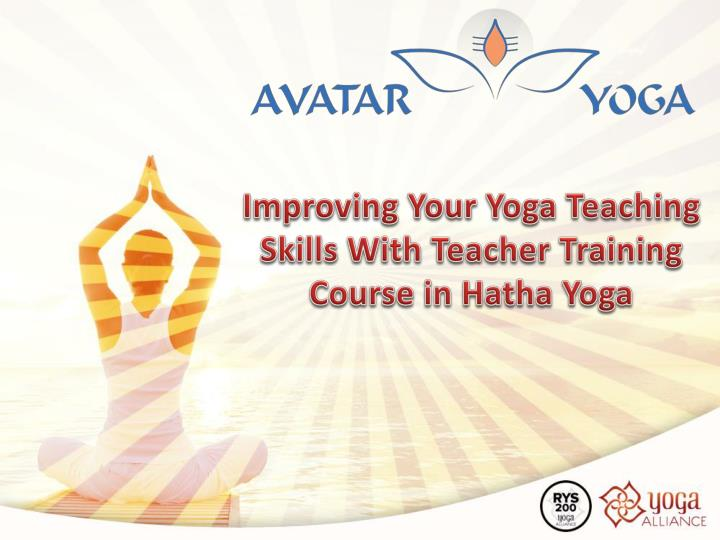 improving your yoga teaching skills with teacher training course in hatha yoga n.