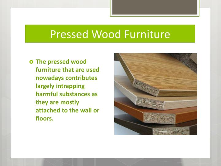 Pressed wood furniture