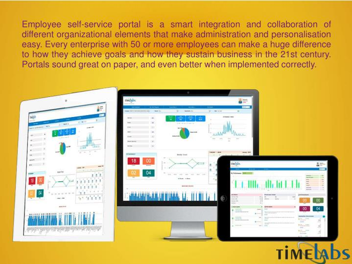 Employee self-service portal is a smart integration and collaboration of different organizational el...