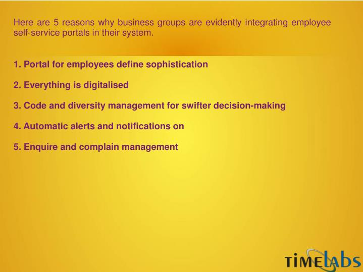 Here are 5 reasons why business groups are evidently integrating employee self-service portals in th...