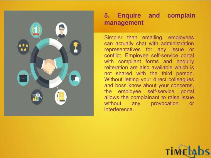 5. Enquire and complain management