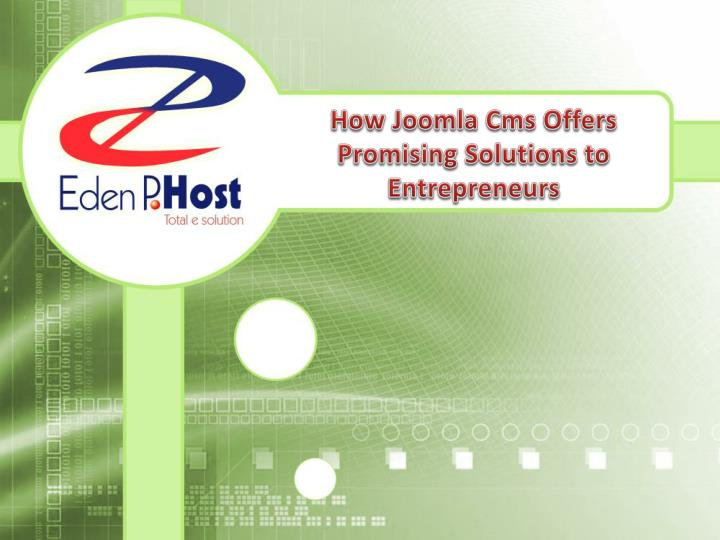 how joomla cms offers promising solutions to entrepreneurs n.