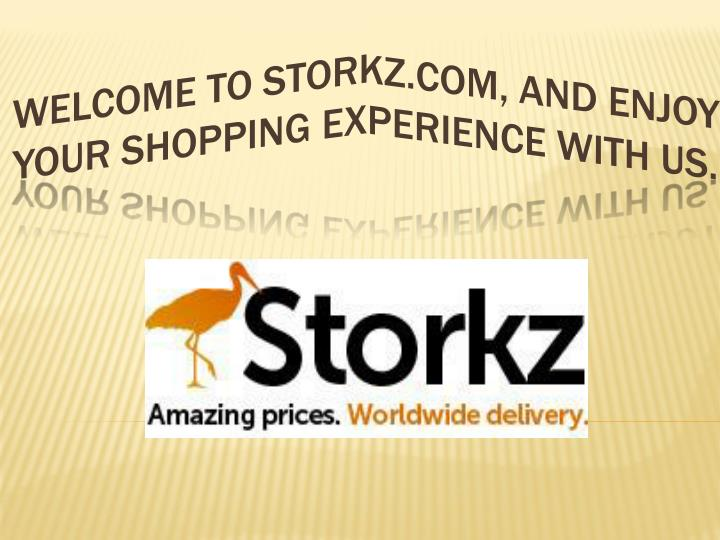 welcome to storkz com and enjoy your shopping experience with us n.