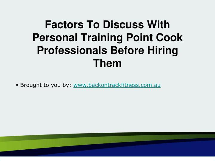 factors to discuss with personal training point cook professionals before hiring them n.