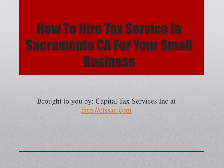 how to hire tax service in sacramento ca for your small business n.