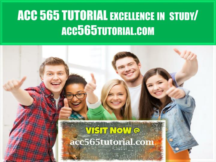acc 565 tutorial excellence in study acc565tutorial com n.