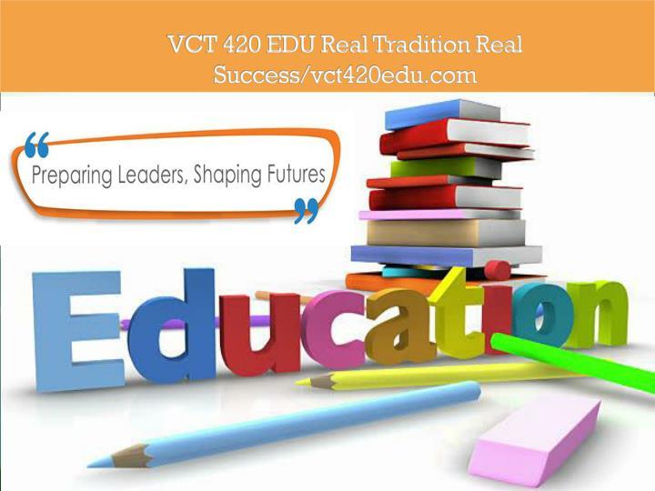 VCT 420 EDU Real Tradition Real Success/vct420edu.com