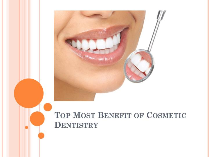 top most benefit of cosmetic dentistry n.