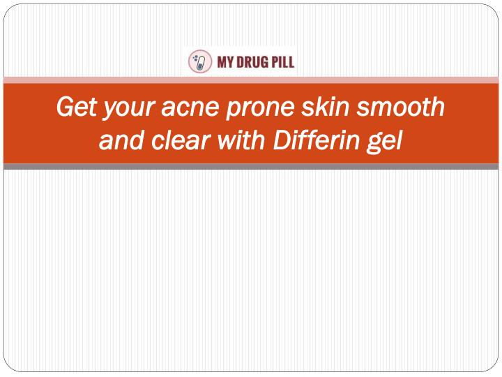 get your acne prone skin smooth and clear with differin gel n.