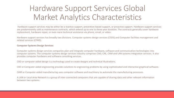 Hardware support services global market analytics characteristics