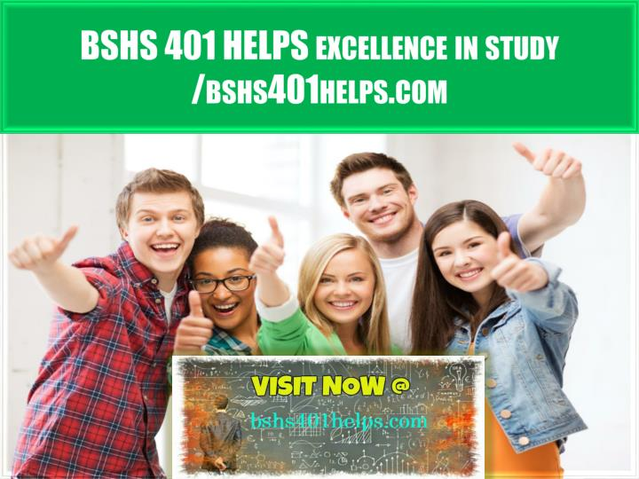 bshs 401 helps excellence in study bshs401helps com n.
