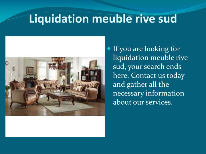 Ppt liquidation de meubles powerpoint presentation id for Liquidation matelas rive sud