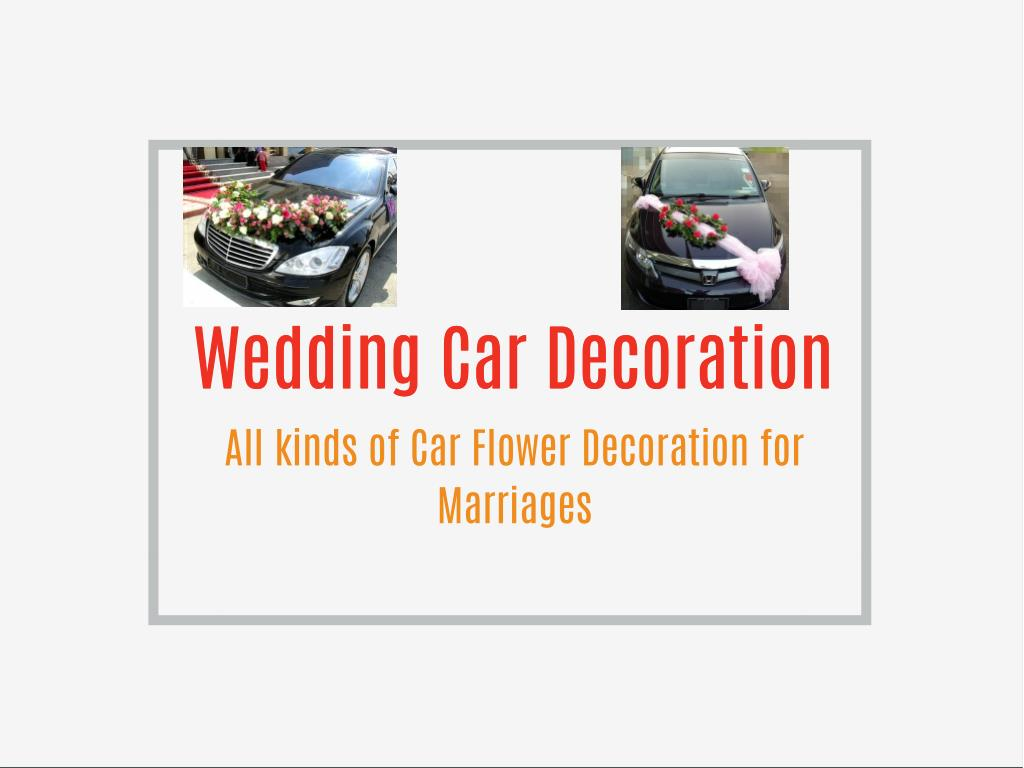 Ppt Wedding Car Decoration In India Car Flower Decoration