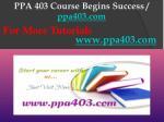 ppa 403 course begins success ppa403 com10