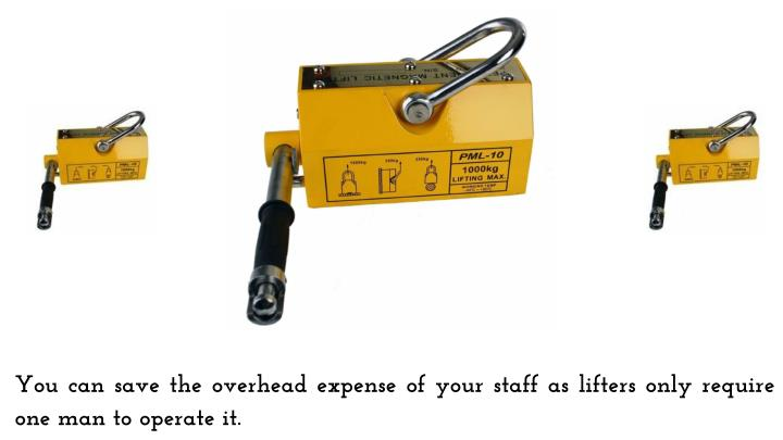 You can save the overhead expense of your staff as lifters only require one man to operate it.