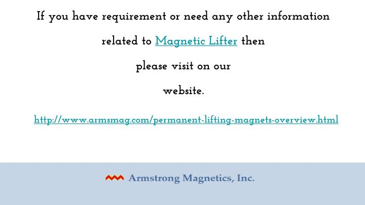 If you have requirement or need any other information