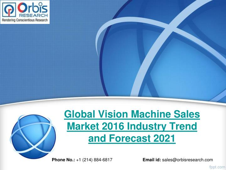 global vision machine sales market 2016 industry trend and forecast 2021 n.
