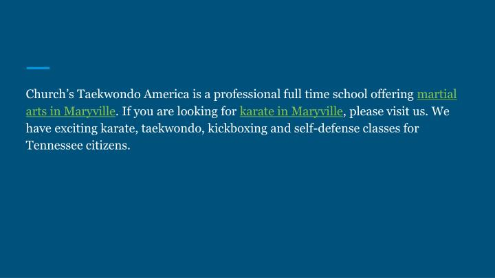 Church's Taekwondo America is a professional full time school offering
