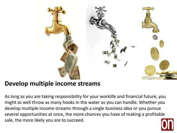 Develop multiple income streams