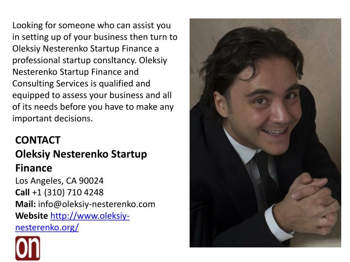 Looking for someone who can assist you in setting up of your business then turn to Oleksiy Nesterenko