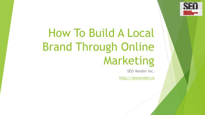 how to build a local brand through online marketing n.