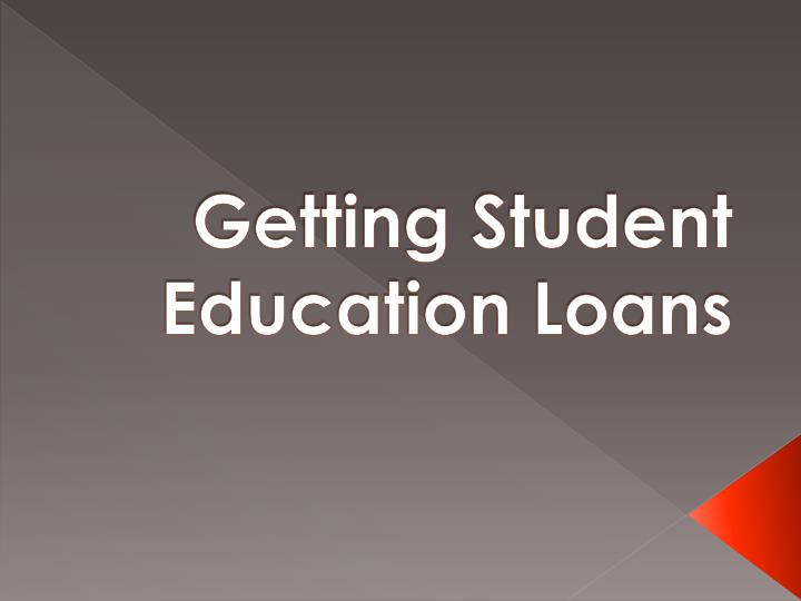 getting student education loans n.