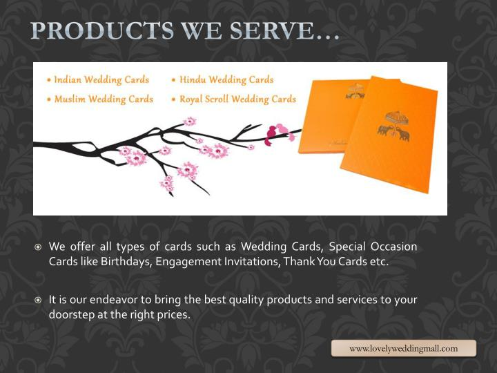 Products we Serve…