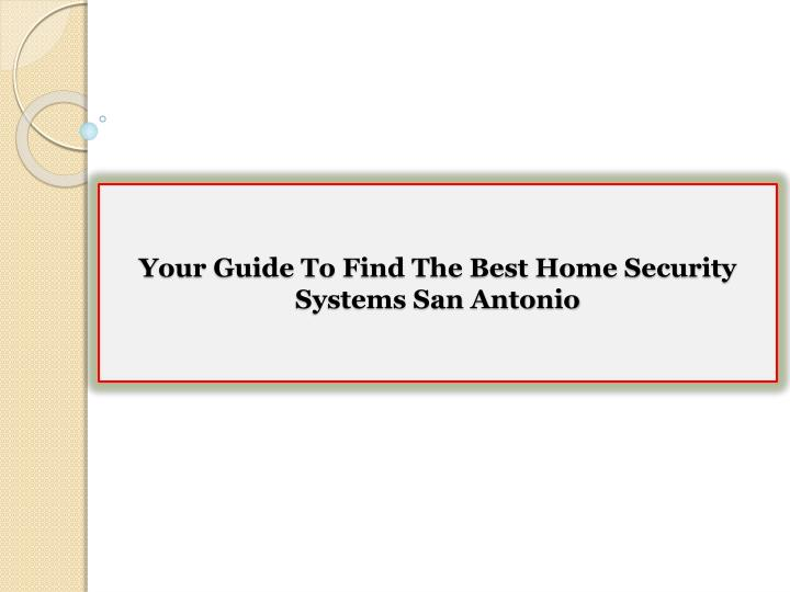 Ppt your guide to find the best home security systems for Best security for your home
