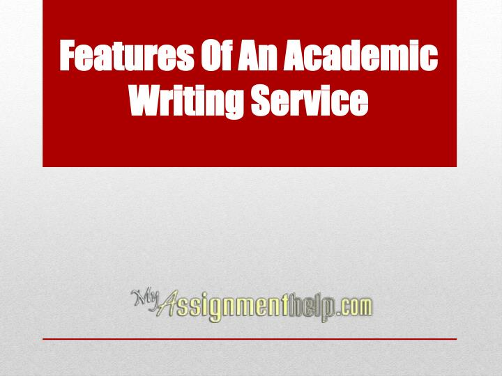 features of an academic writing service n.