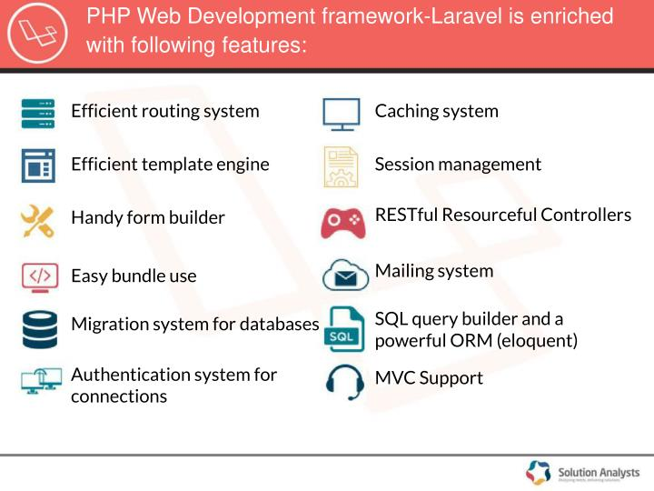 PHP Web Development framework-Laravel is enriched with following features: