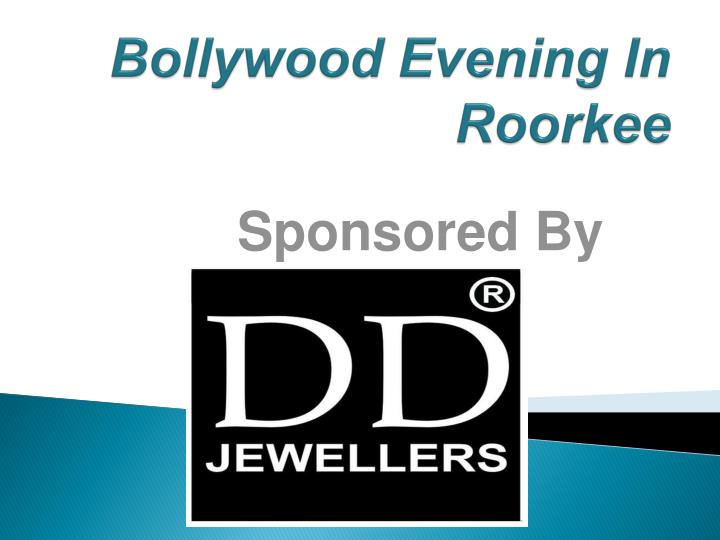 bollywood evening in roorkee n.