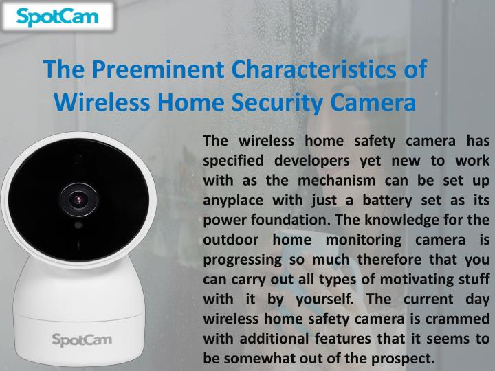 the preeminent characteristics of wireless home security camera n.