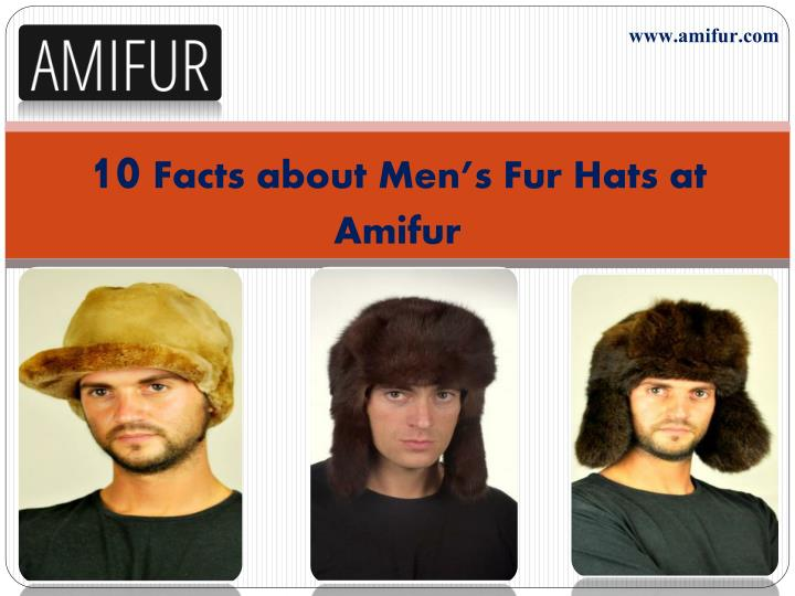 10 facts about men s fur hats at amifur