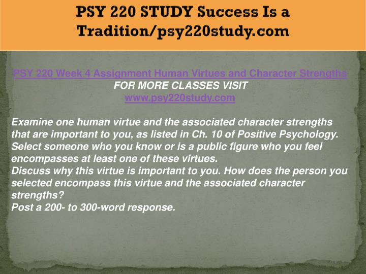 psy 220 positive and negative emotions Positive and negative emotions psy/220 some of the benefits associated with positive emotions are broaden and build theory the reason i chose this theory is that when you are sensing positive emotions, it does strive you to move forward.