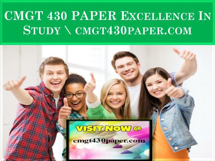 cmgt 430 paper excellence in study cmgt430paper com n.