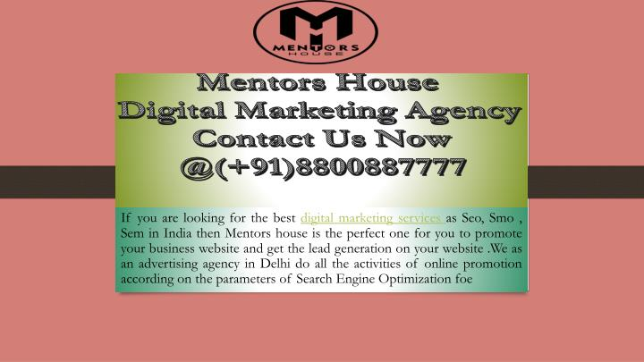 mentors house digital marketing agency contact us now @ 91 8800887777 n.