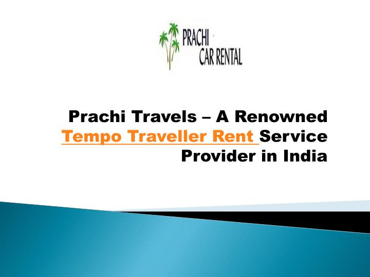 prachi travels a renowned tempo traveller rent service provider in india n.